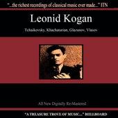 Kogan - Tchaikovsky, Khachaturian, Glazunov, Vlasov by Leonid Kogan
