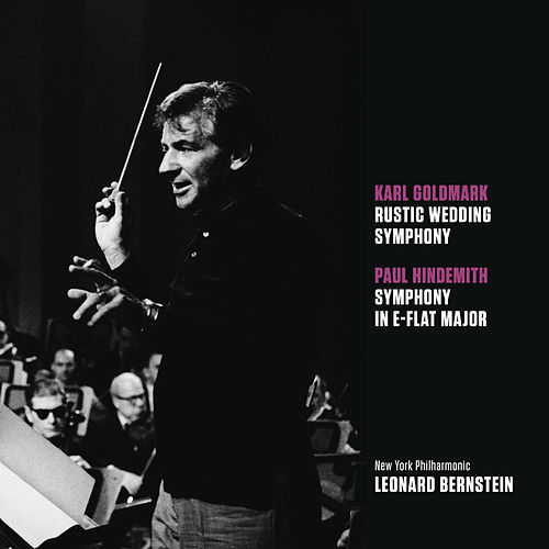 Goldmark: Rustic Wedding Symphony, op. 26; Hindemith: Symphony in E-flat major by Leonard Bernstein