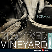 Discover Vineyard Worship, Vol. 2 (Form Us) by Vineyard Worship