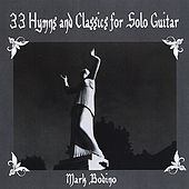 33 Hymns and Classics for Solo Guitar- Spiritual Calm by Mark Bodino