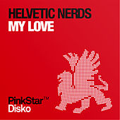 My Love by Helvetic Nerds