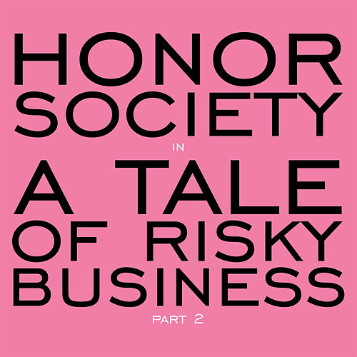 A Tale of Risky Business Part 2 by Honor Society
