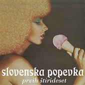 Slovenska popevka: Prvih stirideset by Various Artists