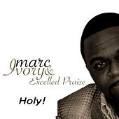 Holy! by Marc Ivory & Excelled Praise