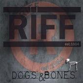 Dogs & Bones by Riff