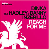 Reach for Me by Dinka