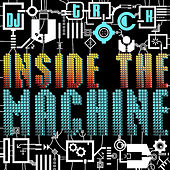 Inside the Machine by DJ T-Rock