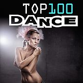 Top 100 Dance by Various Artists