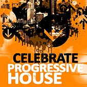 Celebrate Progressive House, Volume 3 (With a Techy Electro Flavour, Ibiza Style) by Various Artists