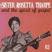 Sister Rosetta Tharpe and the Spirit of Gospel, Vol. 2 von Sister Rosetta Tharpe