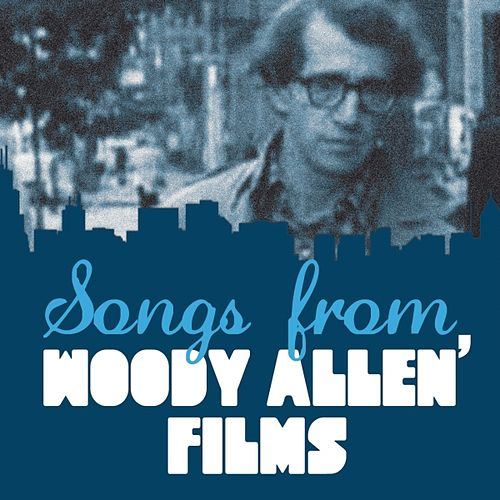 Songs from Woody Allen' Films by Various Artists