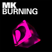 Burning by MK