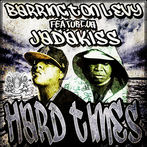 BaHard Times feat. Jadakiss by Barrington Levy