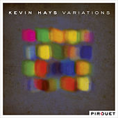 Variations by Kevin Hays