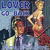 Lover Go Back by Various Artists