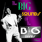 The Big Sound Of The Big Bands  Volume 3 by Various Artists