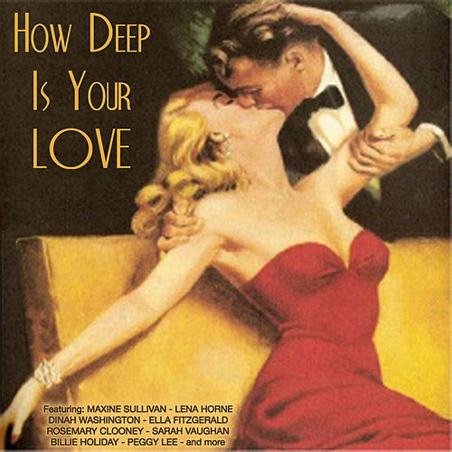 How Deep Is Your Love von Various Artists
