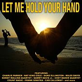 Let Me Hold Your Hand by Various Artists
