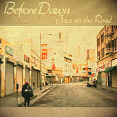 Before Dawn - Jazz on the Road by Various Artists