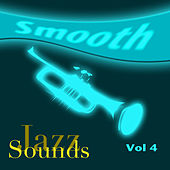 Smooth Jazz Sounds  Volume 4 by Various Artists