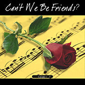 Can`t We Be Friends by Various Artists