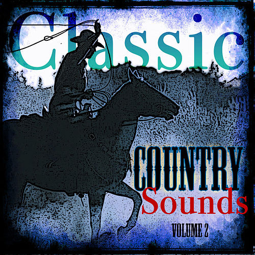 Classic Country Sounds  Volume 2 von Various Artists