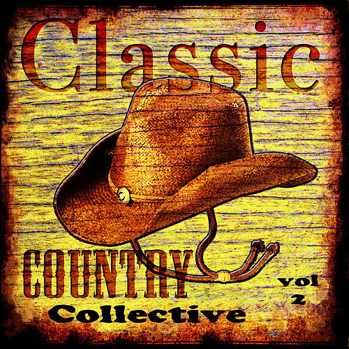 Classic Country Collective  Volume 2 by Various Artists