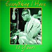 Everything I Have Is Yours by Various Artists