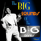 The Big Sound Of The Big Bands  Volume 1 by Various Artists