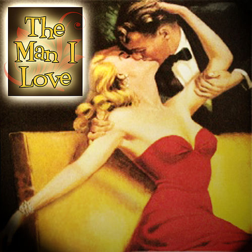 The Man I Love by Various Artists