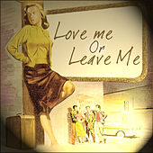 Love Me Or Leave Me by Various Artists