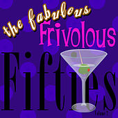 The Fabulous Frivolous Fifties  Volume 2 by Various Artists