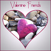 Valentine Friends by Various Artists