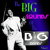 The Big Sound Of The Big Bands  Volume 5 by Various Artists