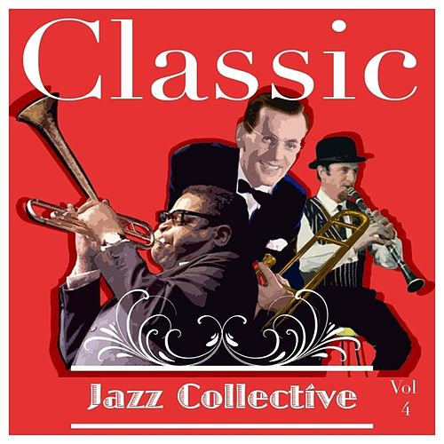 Classic Jazz Collective  Volume 4 by Various Artists
