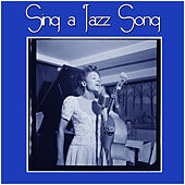 Sing a Jazz Song by Various Artists