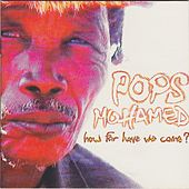 How Far Have We Come? by Pops Mohamed
