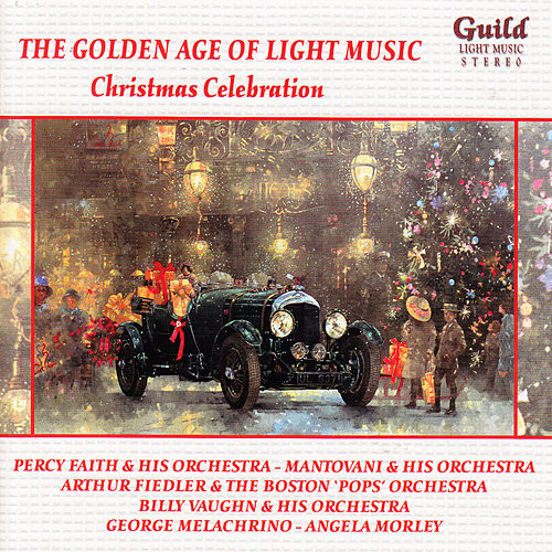 The Golden Age of Light Music: Christmas Celebrations by Various Artists
