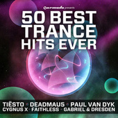50 Best Trance Hits Ever by Various Artists