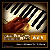 Gospel Play-Along Tracks for Piano Vol. 6 by Fruition Music Inc.