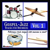 Gospel Jazz Play Along Tracks for Drummers Vol.1 by Fruition Music Inc.
