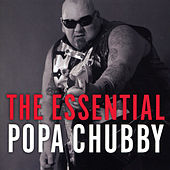 The Essential Popa Chubby von Popa Chubby