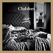Last Words by Clubfeet
