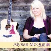 Who Am I by Alyssa McQuaid
