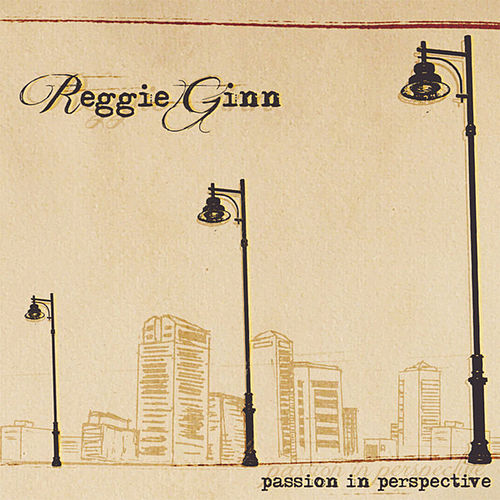 Passion In Perspective by Reggie Ginn