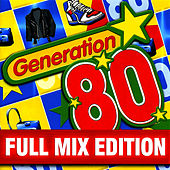 Full Mix Edition : Le Meilleur Des Années 80 (Bonus : Album Complet Sur Le Dernière Piste) by Génération 80
