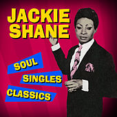 Soul Singles Classics by Jackie Shane