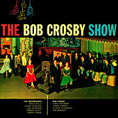 The Bob Crosby Show by Bob Crosby