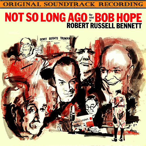 Not So Long Ago: The USA From V-J Day To Korea by Bob Hope