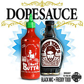 Dopesauce by Freddy Todd